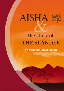 Aisha Radhi Allahu Anha and the Story of the Slander